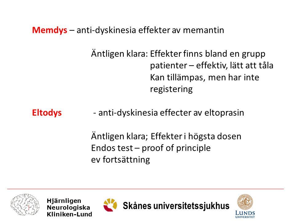 Hjärnligen Neurologiska Kliniken-Lund Skånes universitetssjukhus Memdys – anti-dyskinesia effekter av memantin Äntligen klara:Effekter finns bland en