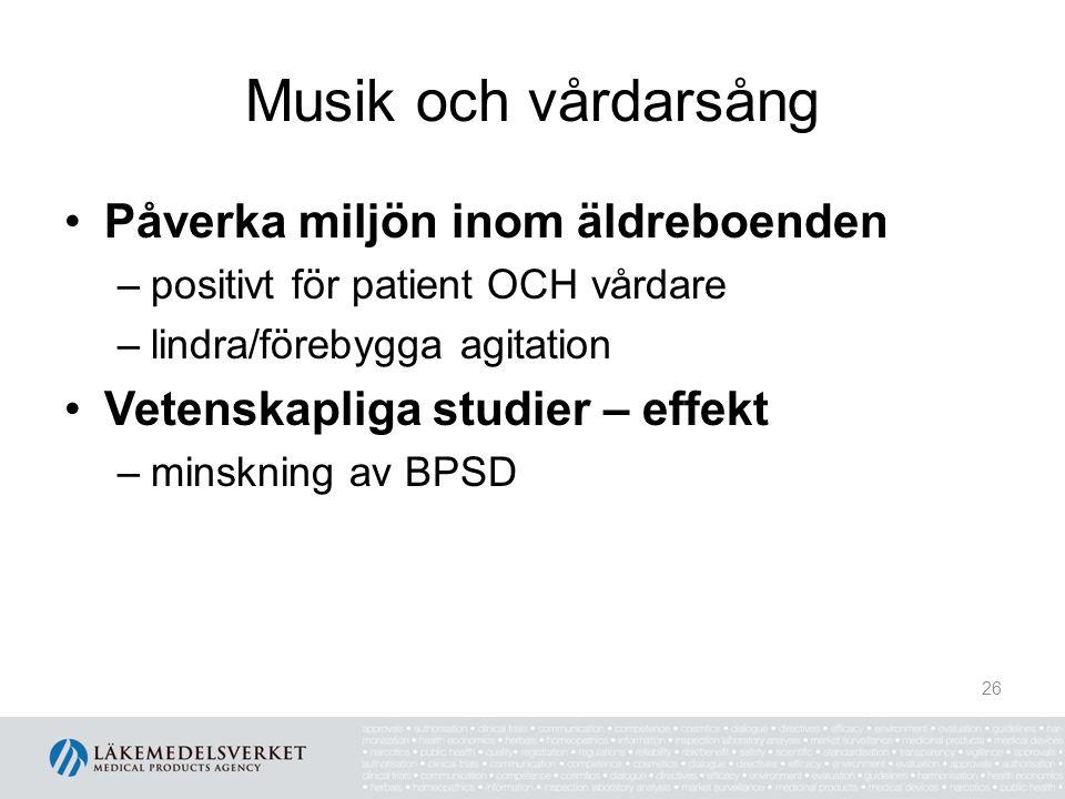 Musik och vårdarsång Påverka miljön inom äldreboenden –positivt för patient OCH vårdare –lindra/förebygga agitation Vetenskapliga studier – effekt –mi