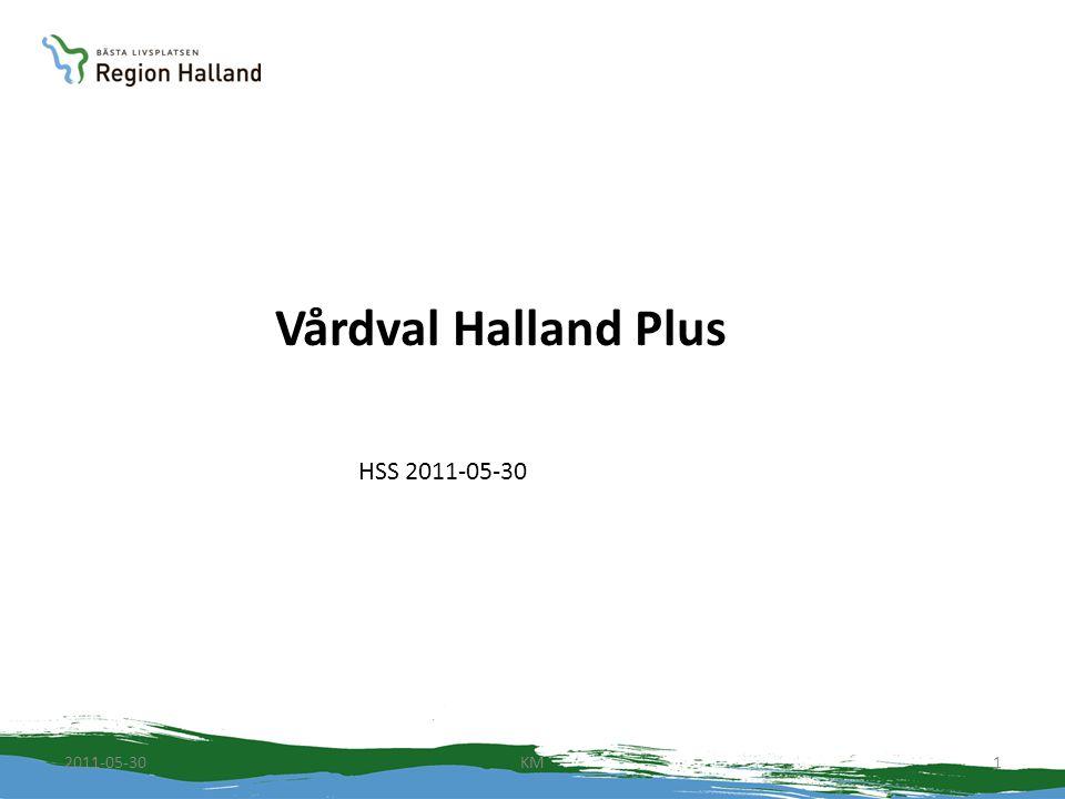Vårdval Halland Plus HSS 2011-05-30 2011-05-30KM1