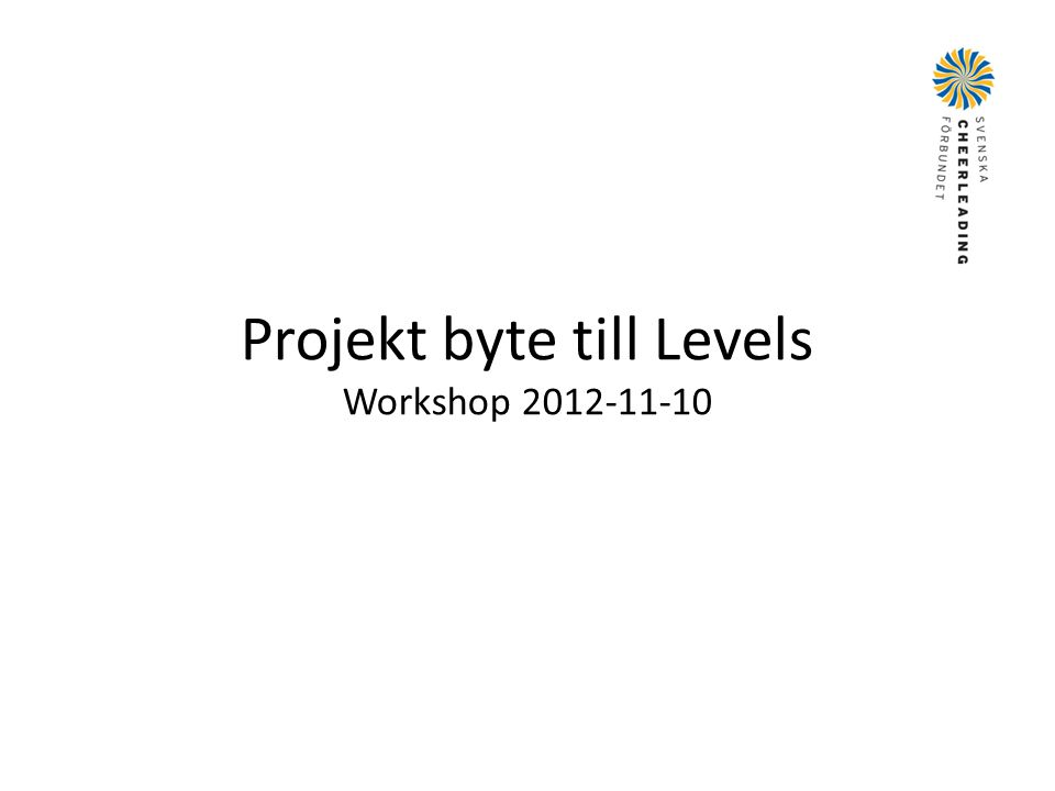 Projekt byte till Levels Workshop 2012-11-10