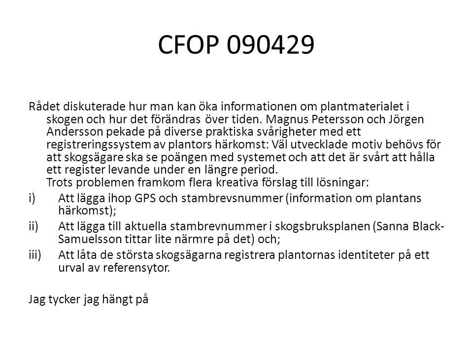 CFOP 090429 Rådet diskuterade hur man kan öka informationen om plantmaterialet i skogen och hur det förändras över tiden. Magnus Petersson och Jörgen
