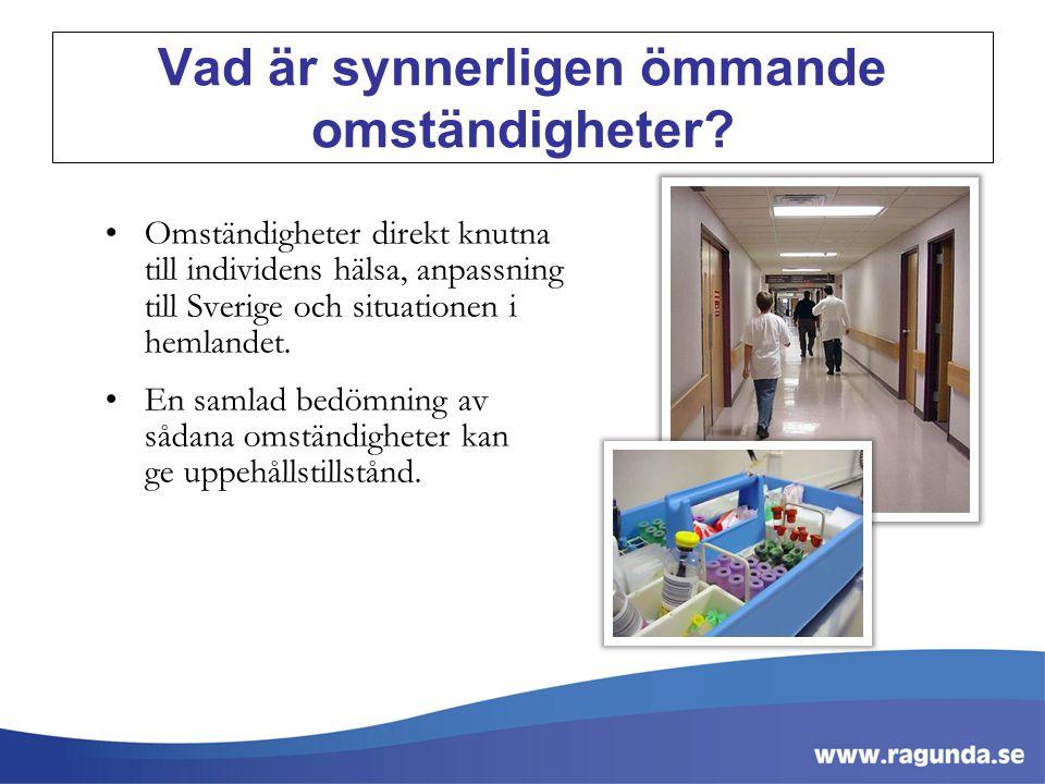 Vad är synnerligen ömmande omständigheter? Omständigheter direkt knutna till individens hälsa, anpassning till Sverige och situationen i hemlandet. En