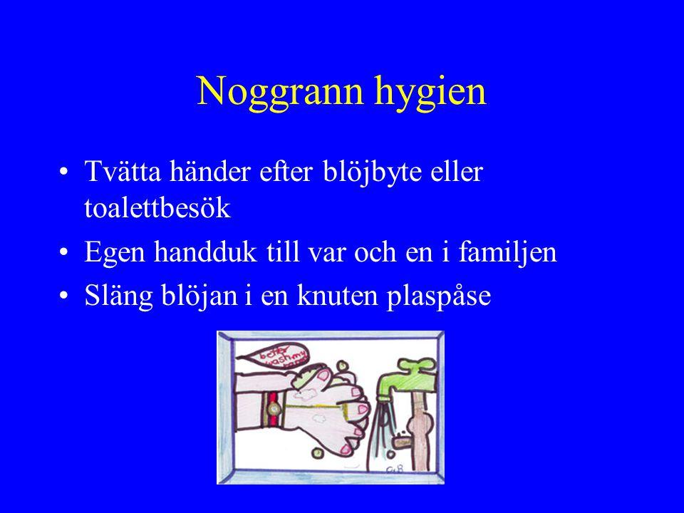 Tvätta händer efter blöjbyte eller toalettbesök Egen handduk till var och en i familjen Släng blöjan i en knuten plaspåse