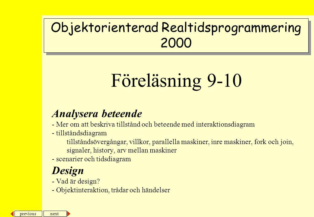 next previous Analysera beteende - Mer om att beskriva tillstånd och beteende med interaktionsdiagram - tillståndsdiagram tillståndsövergångar, villko