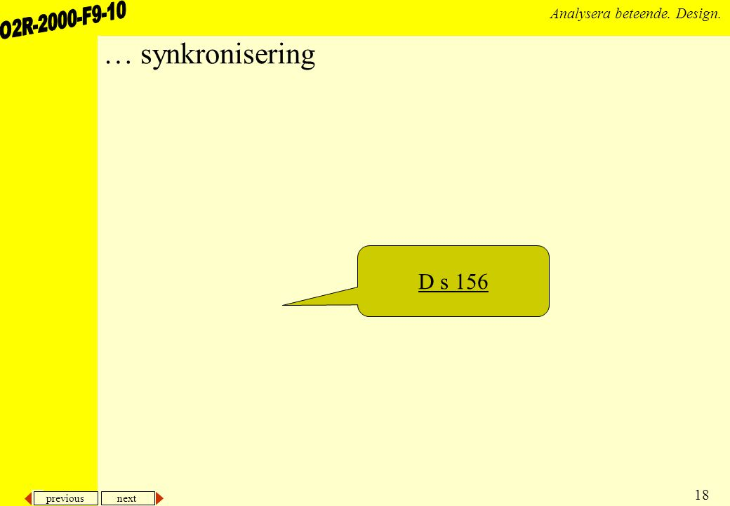 previous next 18 Analysera beteende. Design. … synkronisering D s 156