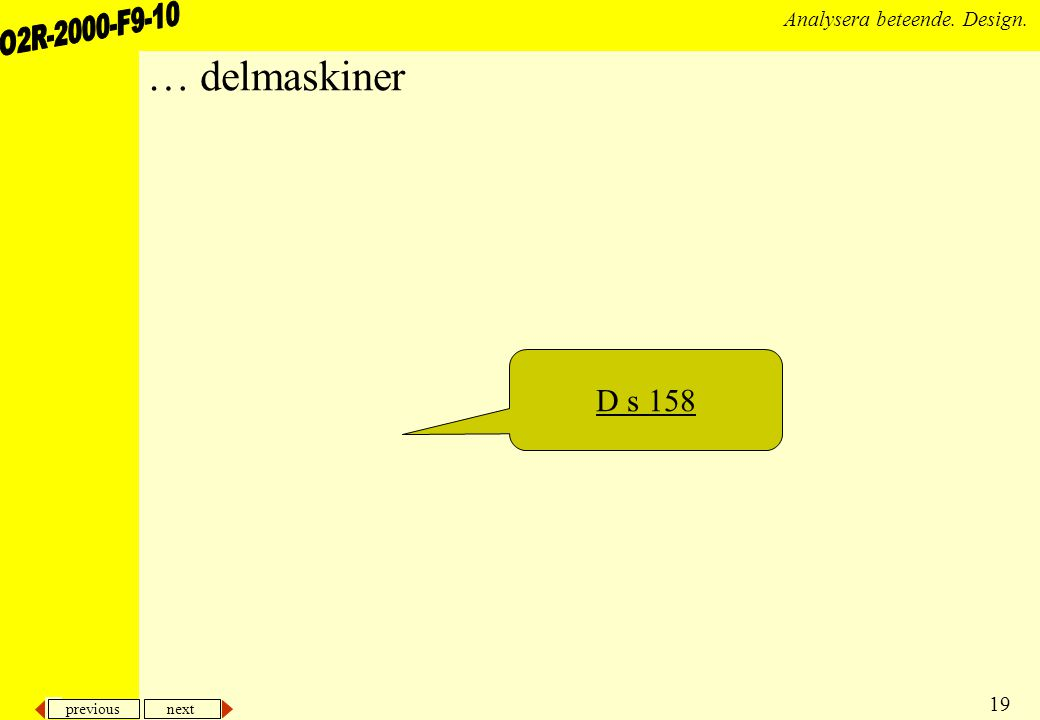 previous next 19 Analysera beteende. Design. … delmaskiner D s 158