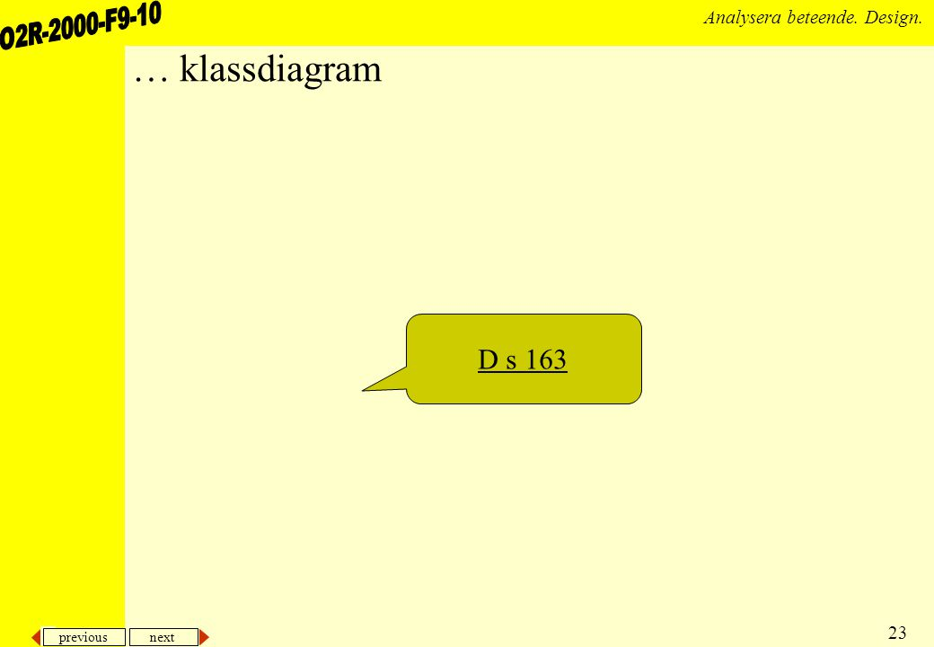 previous next 23 Analysera beteende. Design. … klassdiagram D s 163