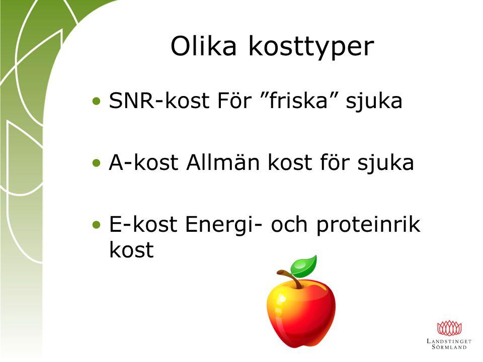 """Olika kosttyper SNR-kost För """"friska"""" sjuka A-kost Allmän kost för sjuka E-kost Energi- och proteinrik kost"""