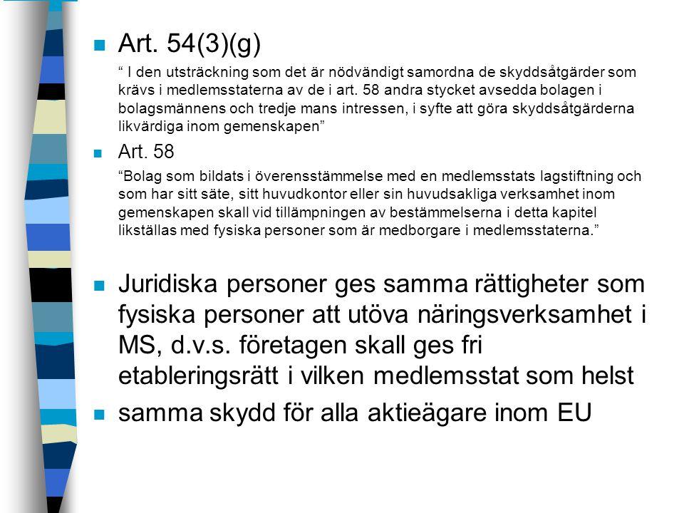 """n Art. 54(3)(g) """" I den utsträckning som det är nödvändigt samordna de skyddsåtgärder som krävs i medlemsstaterna av de i art. 58 andra stycket avsedd"""