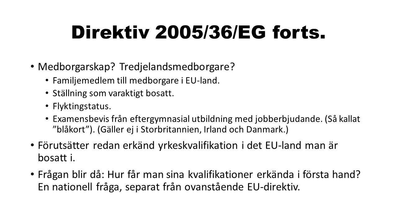 Direktiv 2005/36/EG forts.Medborgarskap. Tredjelandsmedborgare.