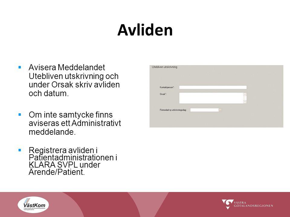 Avliden  Avisera Meddelandet Utebliven utskrivning och under Orsak skriv avliden och datum.