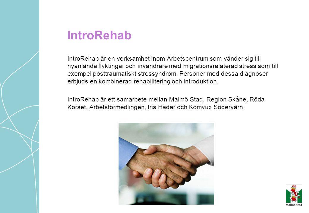IntroRehab IntroRehab är en verksamhet inom Arbetscentrum som vänder sig till nyanlända flyktingar och invandrare med migrationsrelaterad stress som t