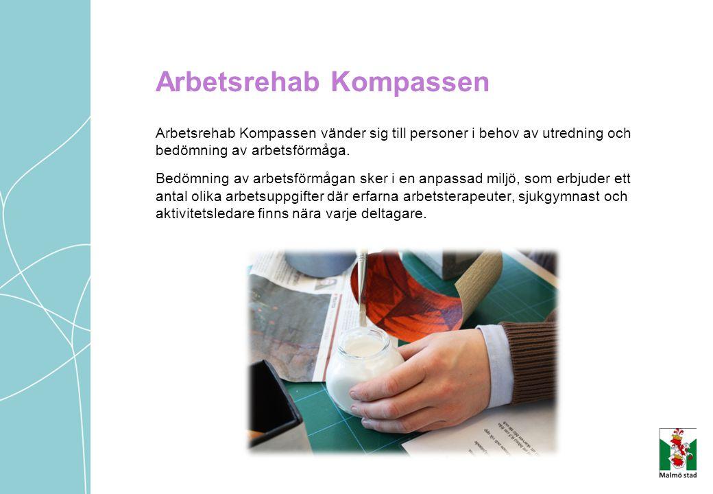 Arbetsrehab Kompassen Arbetsrehab Kompassen vänder sig till personer i behov av utredning och bedömning av arbetsförmåga. Bedömning av arbetsförmågan