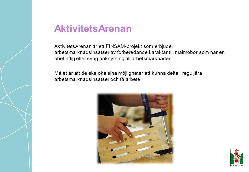 AktivitetsArenan AktivitetsArenan är ett FINSAM-projekt som erbjuder arbetsmarknadsinsatser av förberedande karaktär till malmöbor som har en obefintl