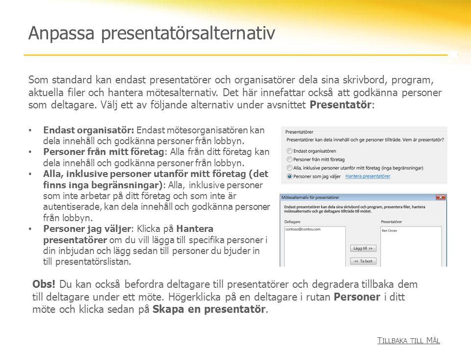 Anpassa presentatörsalternativ Som standard kan endast presentatörer och organisatörer dela sina skrivbord, program, aktuella filer och hantera mötesalternativ.
