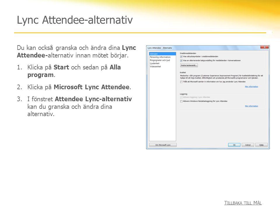 Lync Attendee-alternativ Du kan också granska och ändra dina Lync Attendee-alternativ innan mötet börjar.