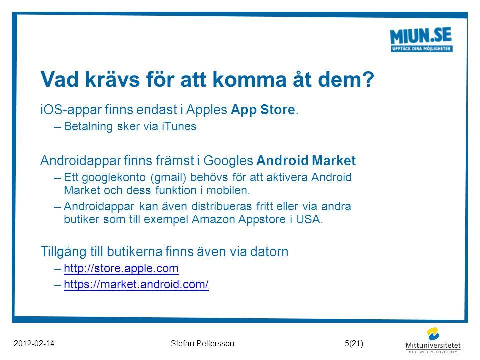 Vad krävs för att komma åt dem? 2012-02-14Stefan Pettersson iOS-appar finns endast i Apples App Store. –Betalning sker via iTunes Androidappar finns f