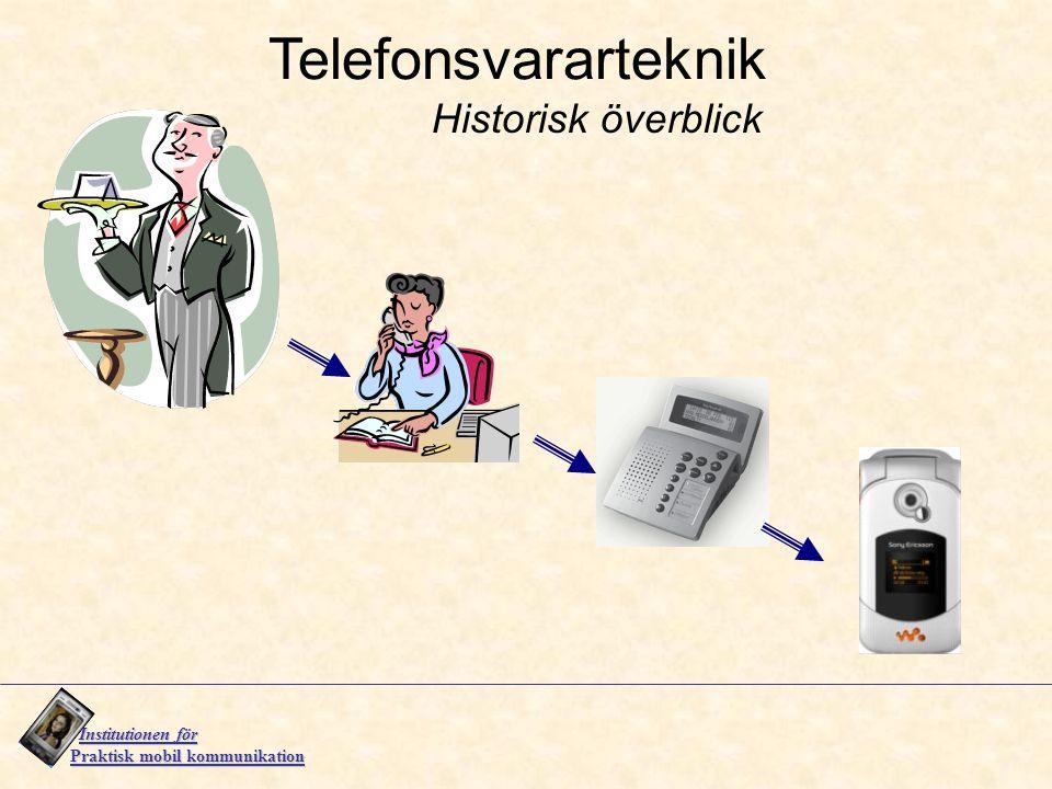 Institutionen för Institutionen för Praktisk mobil kommunikation Telefonsvararteknik Historisk överblick