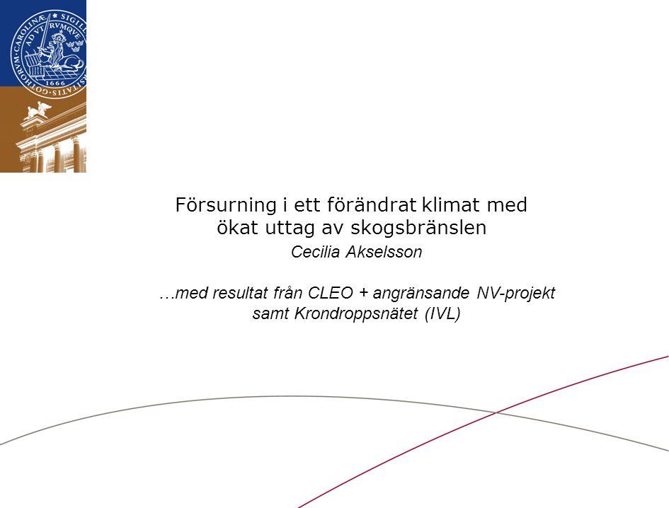 Lunds Universitet / Institutionen för Geo- och Ekosystemvetenskaper Försurning i ett förändrat klimat med ökat uttag av skogsbränslen Cecilia Akselsso