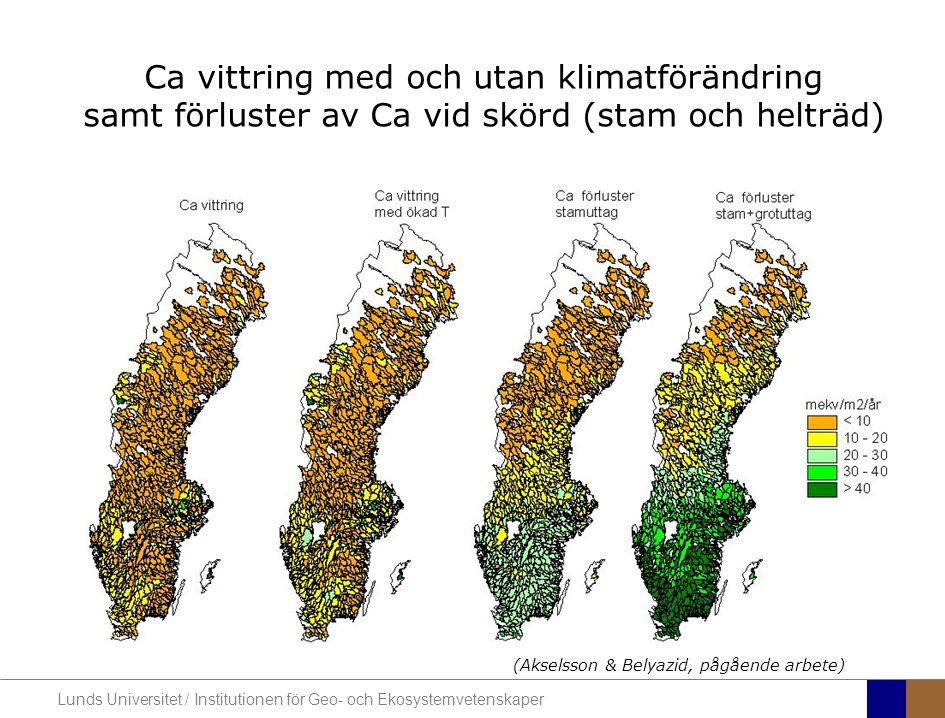 Lunds Universitet / Institutionen för Geo- och Ekosystemvetenskaper Ca vittring med och utan klimatförändring samt förluster av Ca vid skörd (stam och