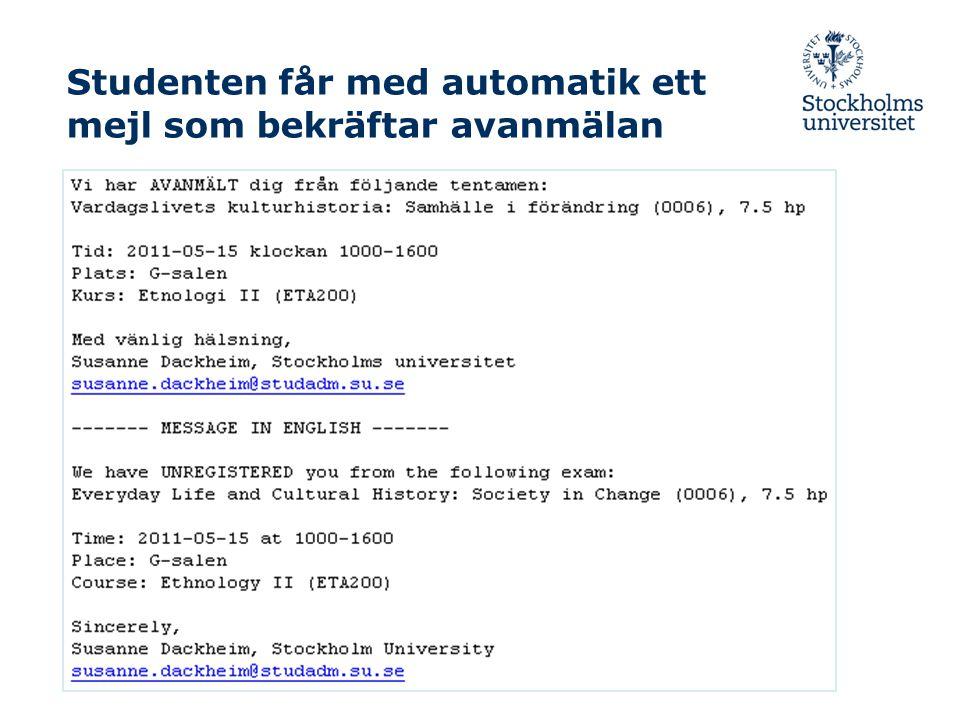 Studenten får med automatik ett mejl som bekräftar avanmälan