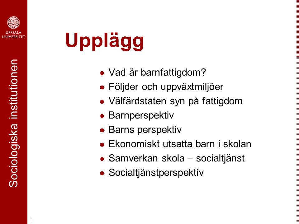 Sociologiska institutionen   Finns barnfattigdom i Sverige.
