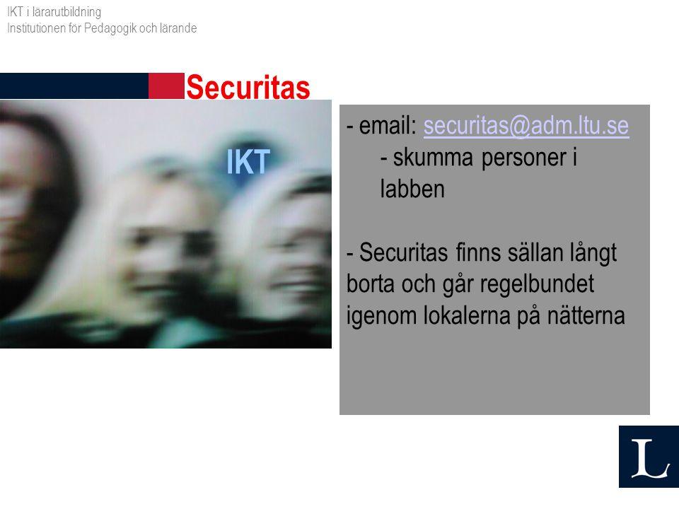 IKT - email: securitas@adm.ltu.sesecuritas@adm.ltu.se - skumma personer i labben - Securitas finns sällan långt borta och går regelbundet igenom lokal