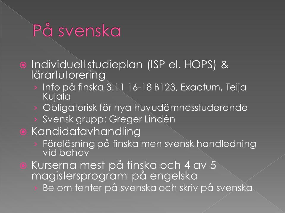 Individuell studieplan (ISP el. HOPS) & lärartutorering › Info på finska 3.11 16-18 B123, Exactum, Teija Kujala › Obligatorisk för nya huvudämnesstu