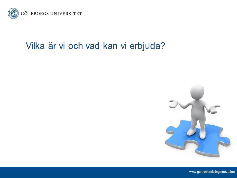 www.gu.se/forskninginnovation Vilka är vi och vad kan vi erbjuda