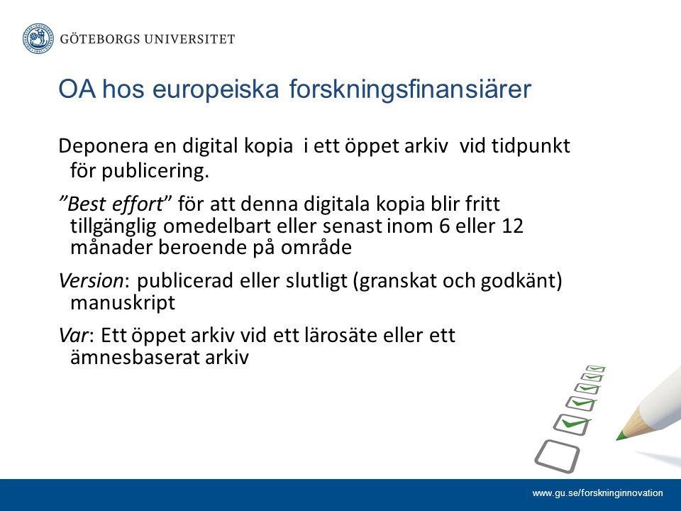 """OA hos europeiska forskningsfinansiärer Deponera en digital kopia i ett öppet arkiv vid tidpunkt för publicering. """"Best effort"""" för att denna digitala"""