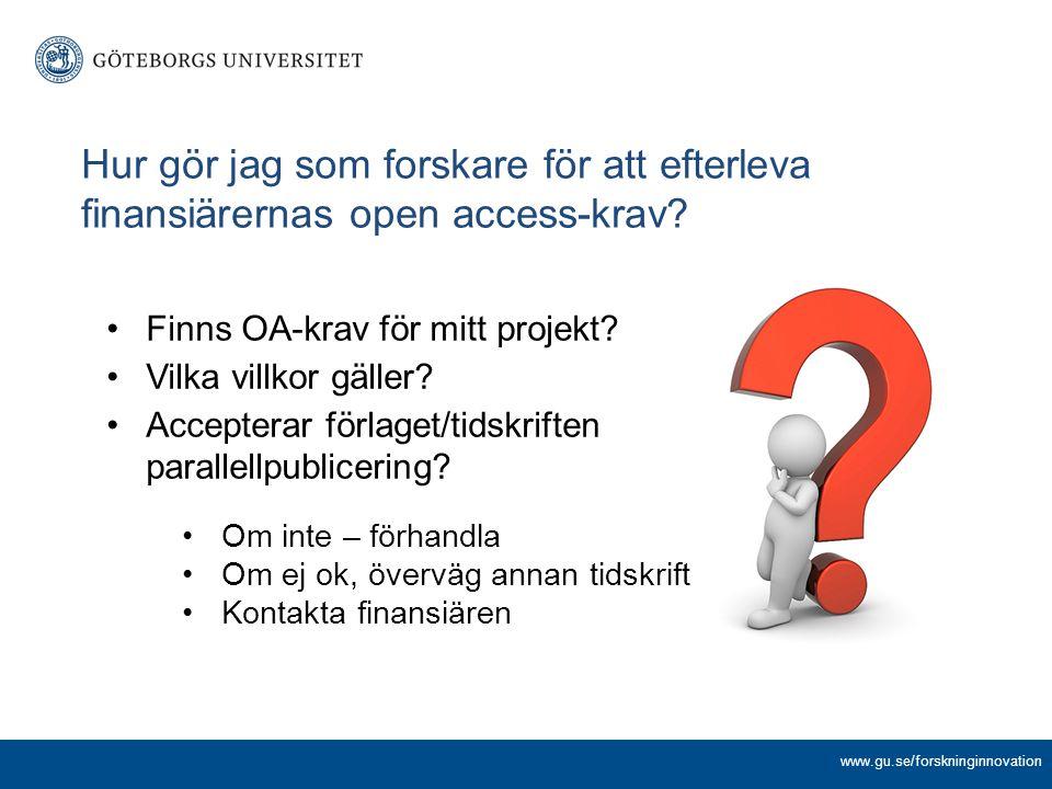 Finns OA-krav för mitt projekt? Vilka villkor gäller? Accepterar förlaget/tidskriften parallellpublicering? Hur gör jag som forskare för att efterleva