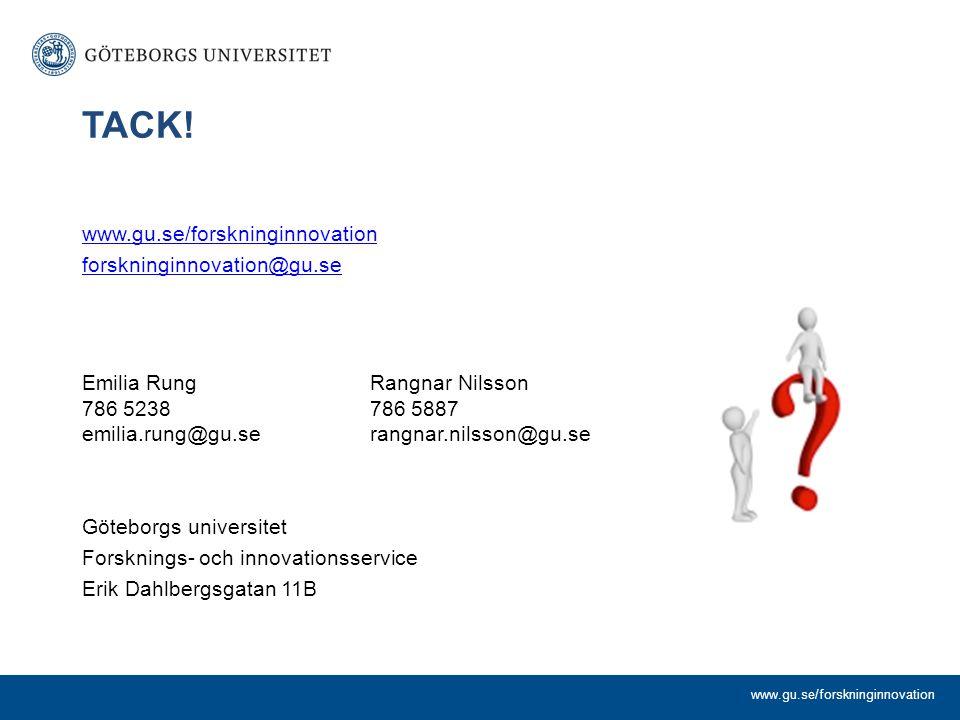 TACK! www.gu.se/forskninginnovation forskninginnovation@gu.se Emilia RungRangnar Nilsson 786 5238786 5887 emilia.rung@gu.serangnar.nilsson@gu.se Göteb