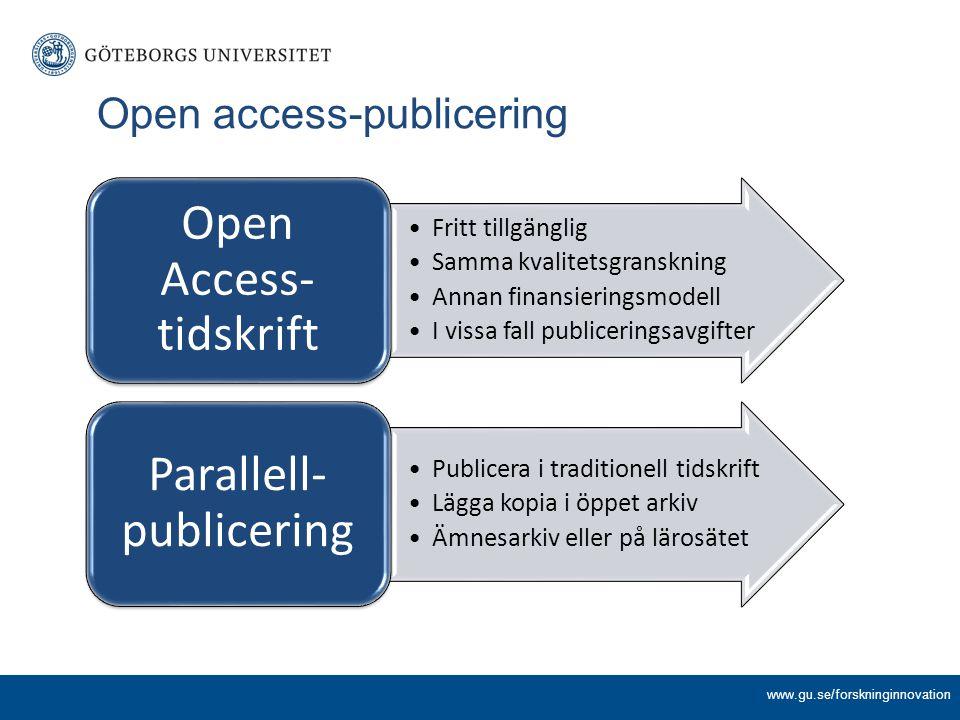 Open access-publicering Fritt tillgänglig Samma kvalitetsgranskning Annan finansieringsmodell I vissa fall publiceringsavgifter Open Access- tidskrift