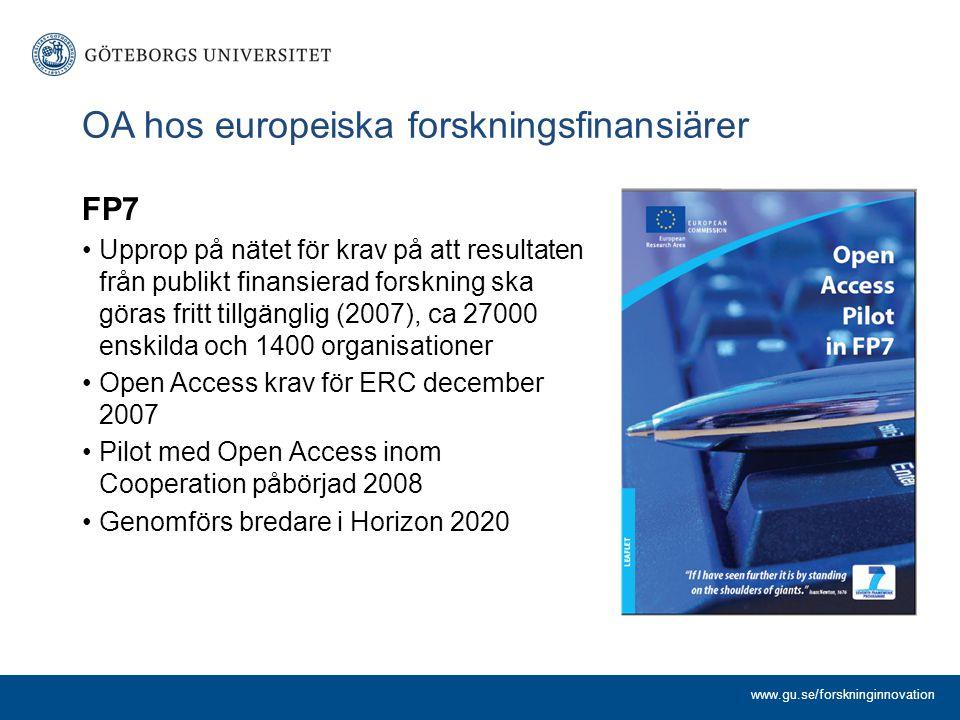 OA hos europeiska forskningsfinansiärer FP7 Upprop på nätet för krav på att resultaten från publikt finansierad forskning ska göras fritt tillgänglig (2007), ca 27000 enskilda och 1400 organisationer Open Access krav för ERC december 2007 Pilot med Open Access inom Cooperation påbörjad 2008 Genomförs bredare i Horizon 2020 www.gu.se/forskninginnovation