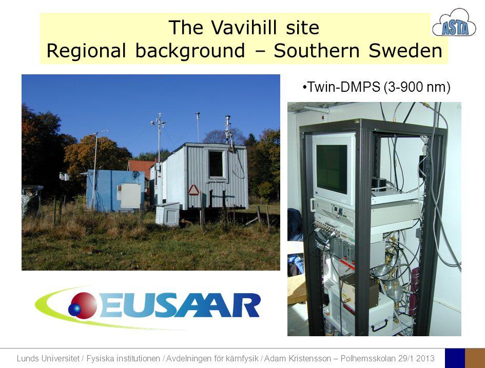 Lunds Universitet / Fysiska institutionen / Avdelningen för kärnfysik / Adam Kristensson – Polhemsskolan 29/1 2013 The Vavihill site Regional backgrou