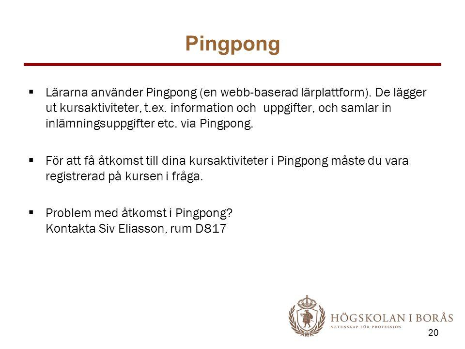 Pingpong  Lärarna använder Pingpong (en webb-baserad lärplattform). De lägger ut kursaktiviteter, t.ex. information och uppgifter, och samlar in inlä