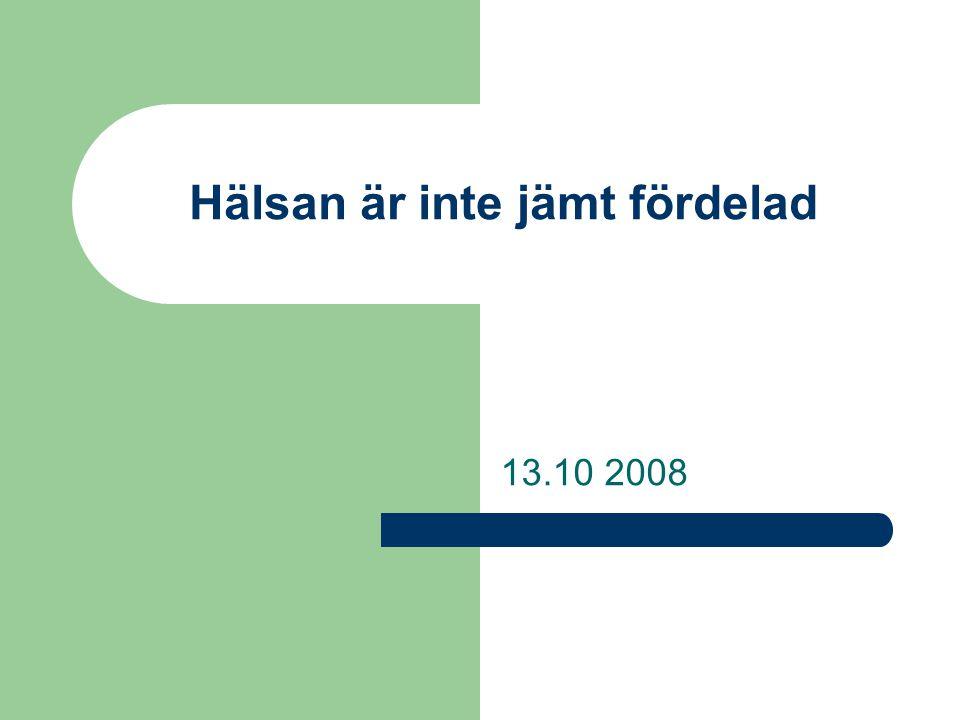 Hälsan är inte jämt fördelad 13.10 2008
