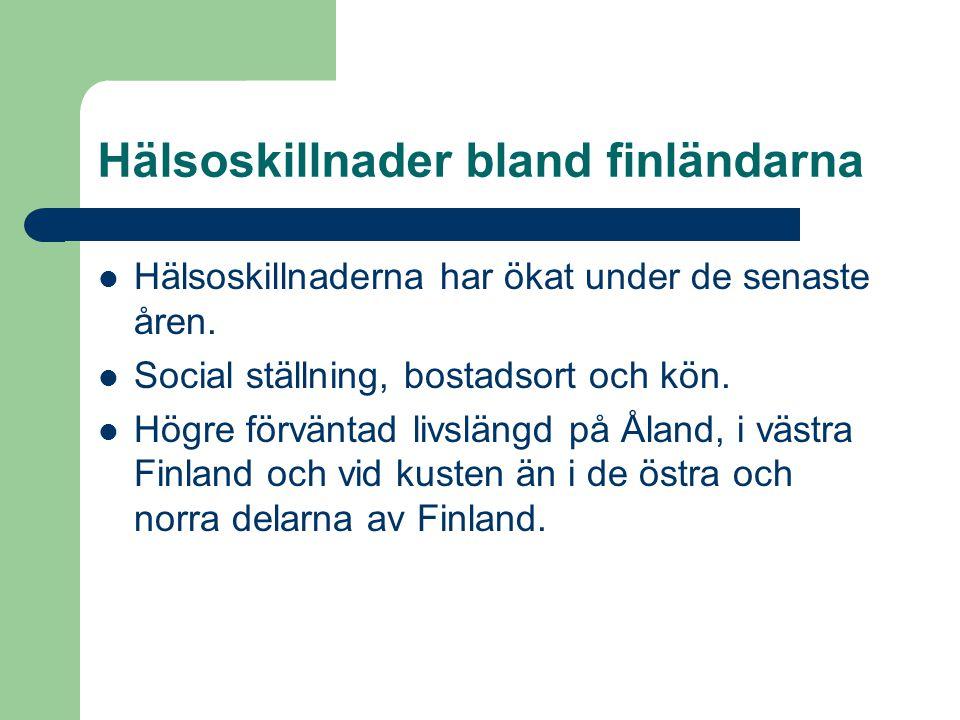Hälsoskillnader bland finländarna Hälsoskillnaderna har ökat under de senaste åren. Social ställning, bostadsort och kön. Högre förväntad livslängd på