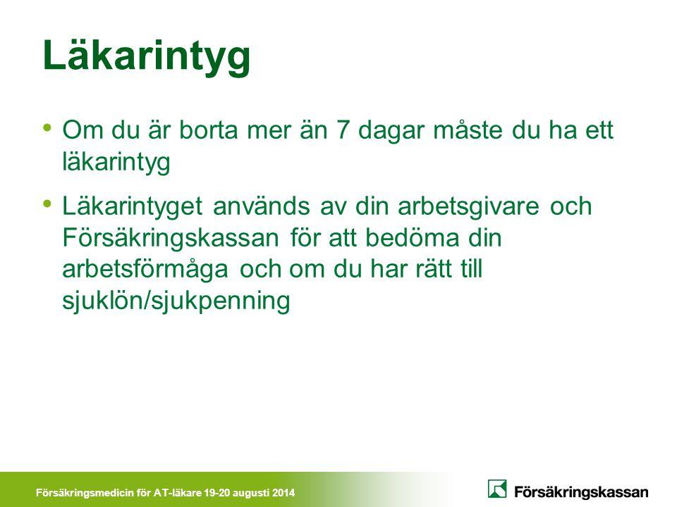 Försäkringsmedicin för AT-läkare 19-20 augusti 2014 Rätten till sjukpenning Socialförsäkringsbalken 27 kap.