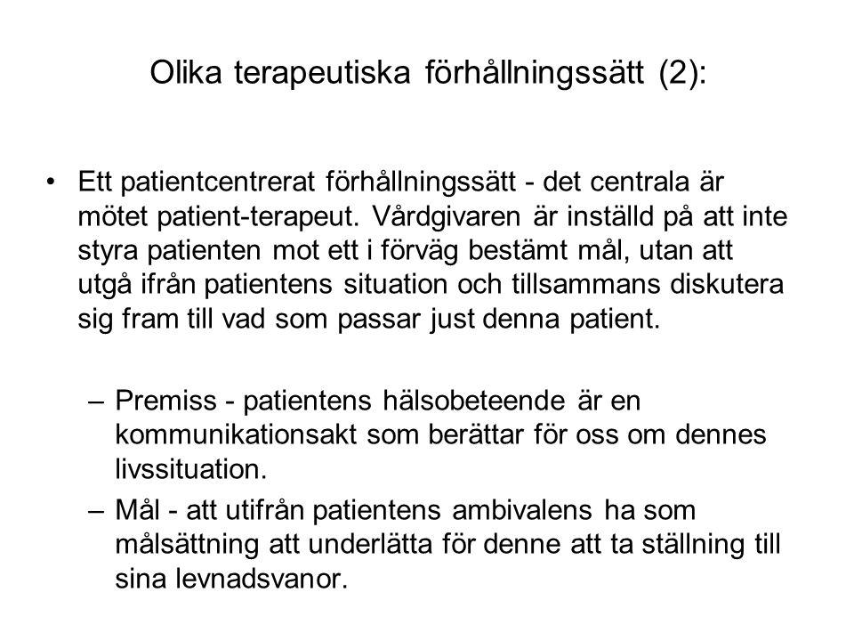 Olika terapeutiska förhållningssätt (2): Ett patientcentrerat förhållningssätt - det centrala är mötet patient-terapeut.
