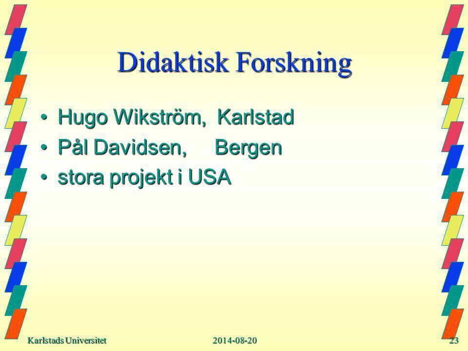 Karlstads Universitet Karlstads Universitet2014-08-2023 Didaktisk Forskning Hugo Wikström, KarlstadHugo Wikström, Karlstad Pål Davidsen, BergenPål Davidsen, Bergen stora projekt i USAstora projekt i USA