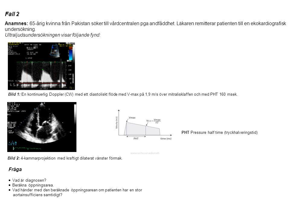 Fall 2 Anamnes: 65-årig kvinna från Pakistan söker till vårdcentralen pga andfåddhet. Läkaren remitterar patienten till en ekokardiografisk undersökni