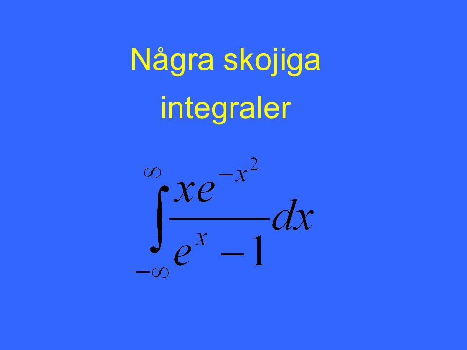 Några skojiga integraler