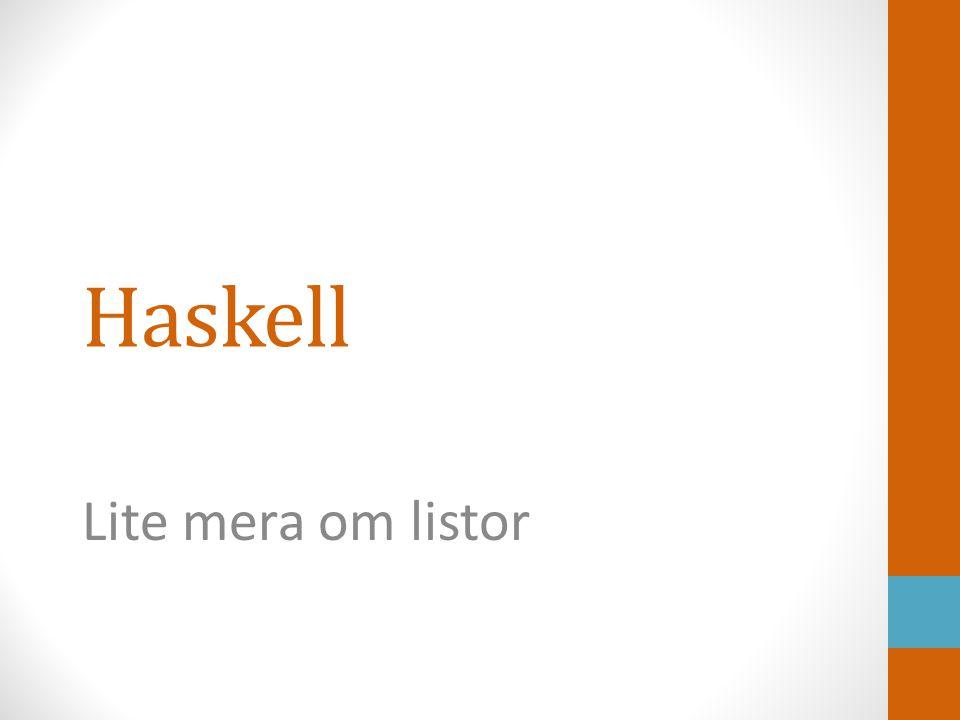 Haskell Lite mera om listor