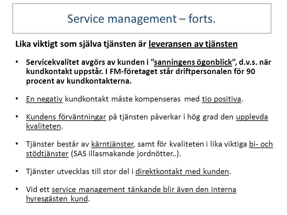 Lika viktigt som själva tjänsten är leveransen av tjänsten Servicekvalitet avgörs av kunden i sanningens ögonblick , d.v.s.