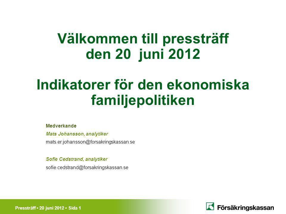 Pressträff 20 juni 2012 Sida 1 Välkommen till pressträff den 20 juni 2012 Indikatorer för den ekonomiska familjepolitiken Medverkande Mats Johansson,