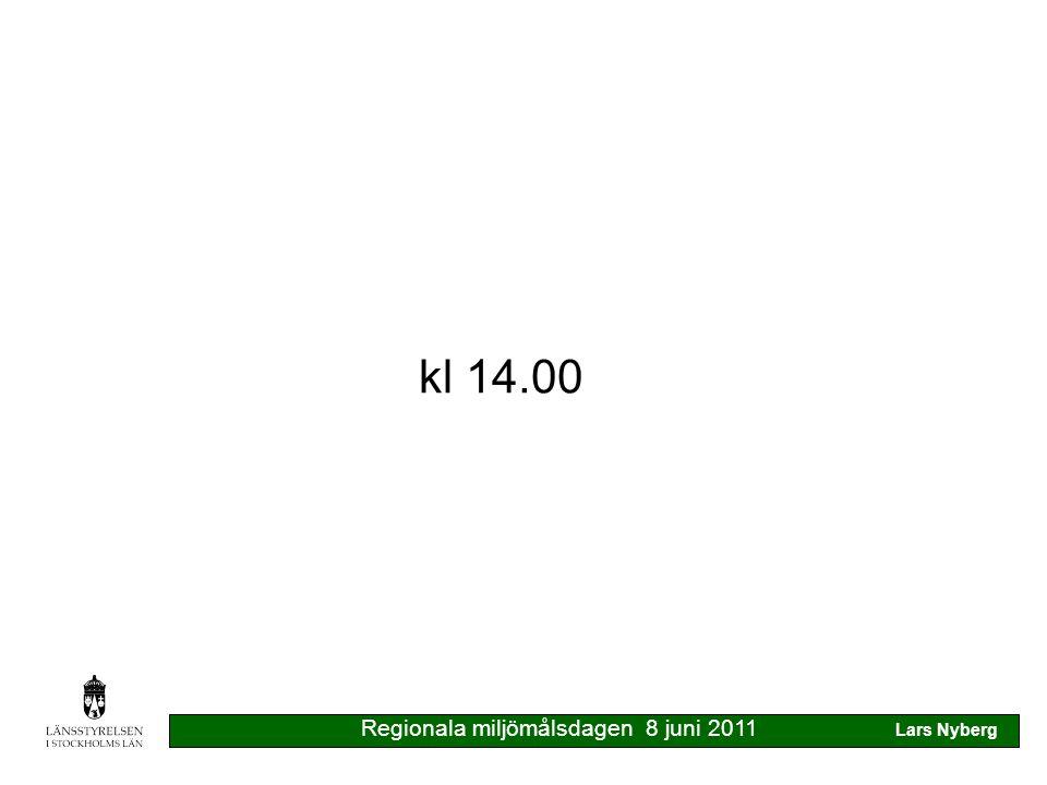 Regionala miljömålsdagen 8 juni 2011 Lars Nyberg kl 14.00