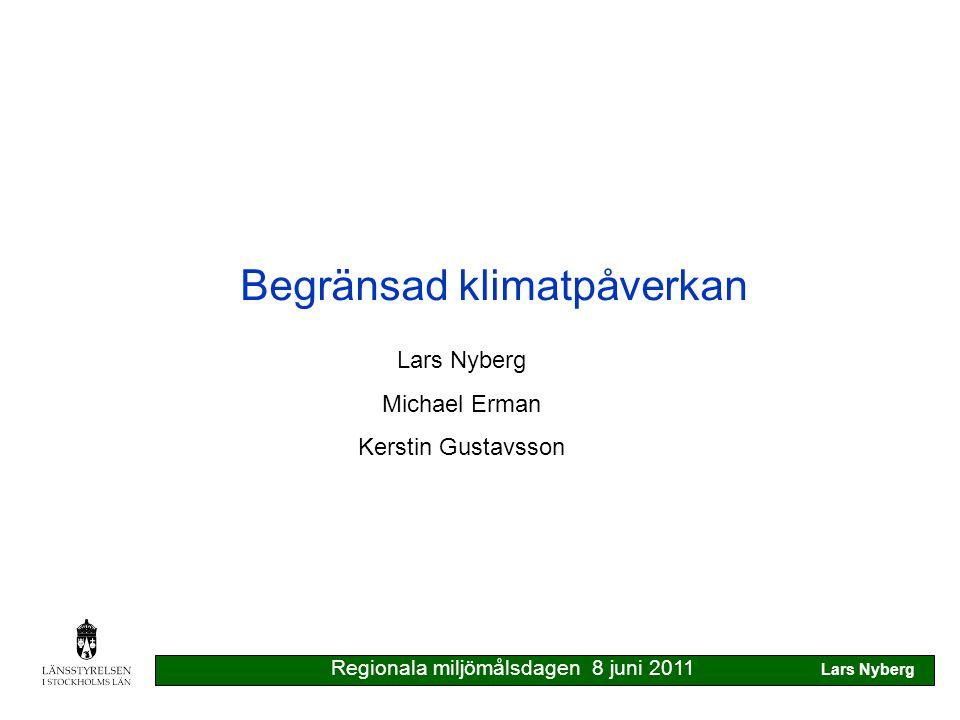 Klimat- och energistrategi för länet Regionala miljömålsdagen 8 juni 2011 Lars Nyberg