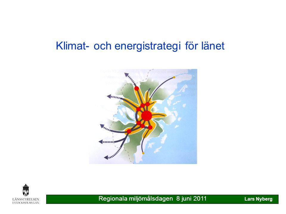Klimat- och energistrategi för länet Minskade klimatpåverkande utsläpp Energieffektivisering Robust energiförsörjning Anpassning till ändrat klimat ingår inte Regionala miljömålsdagen 8 juni 2011 Lars Nyberg