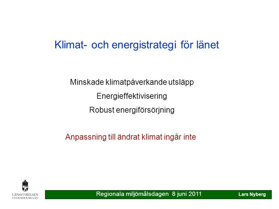 Klimat- och energistrategi för länet Tematiska delstrategier Transporter & resande Bebyggelse Energiproduktion Samhällsplanering Bärkraftig konsumtion Kunskapsuppbyggnad Regionala miljömålsdagen 8 juni 2011 Lars Nyberg